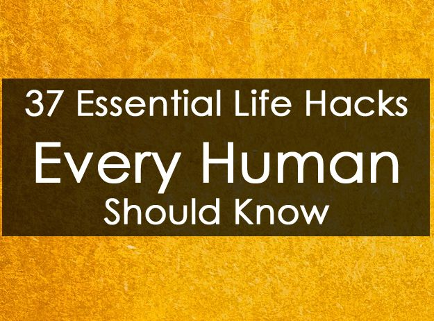 37 Helpful and Funny Life Hacks (warning, some may not be appropriate)