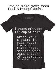 Men's Fashion Hack   Make all your t-shirts vintage soft.    Life Hacks List fro...