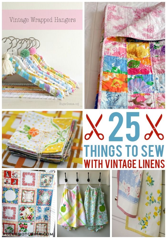 25 Cute and Creative Ways to Sew with Vintage Sheets; Linens & Handkerchiefs - c...