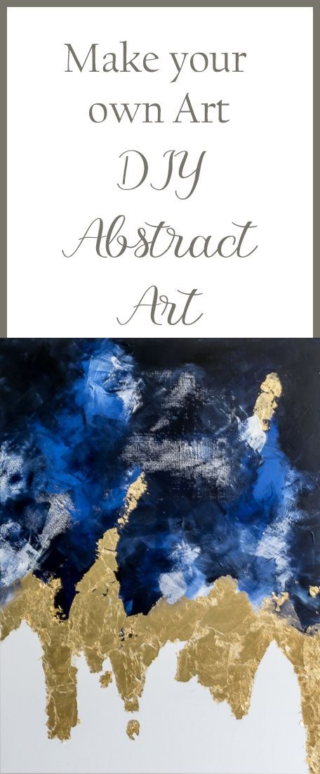Diy Crafts Suggestions To Easily Make An Abstract Painting With Acrylic Paint Gold Leaf An Diyall Net Home Of Diy Craft Ideas Inspiration Diy Projects Craft Ideas