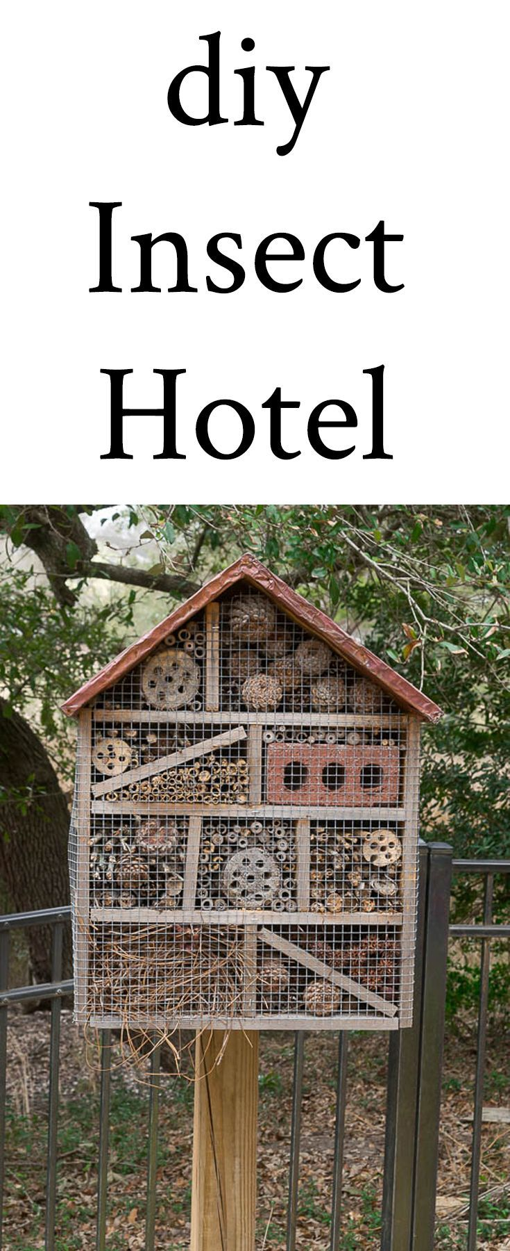 Why and How to build an Insect Hotel. Insect hotels attract and house beneficial...