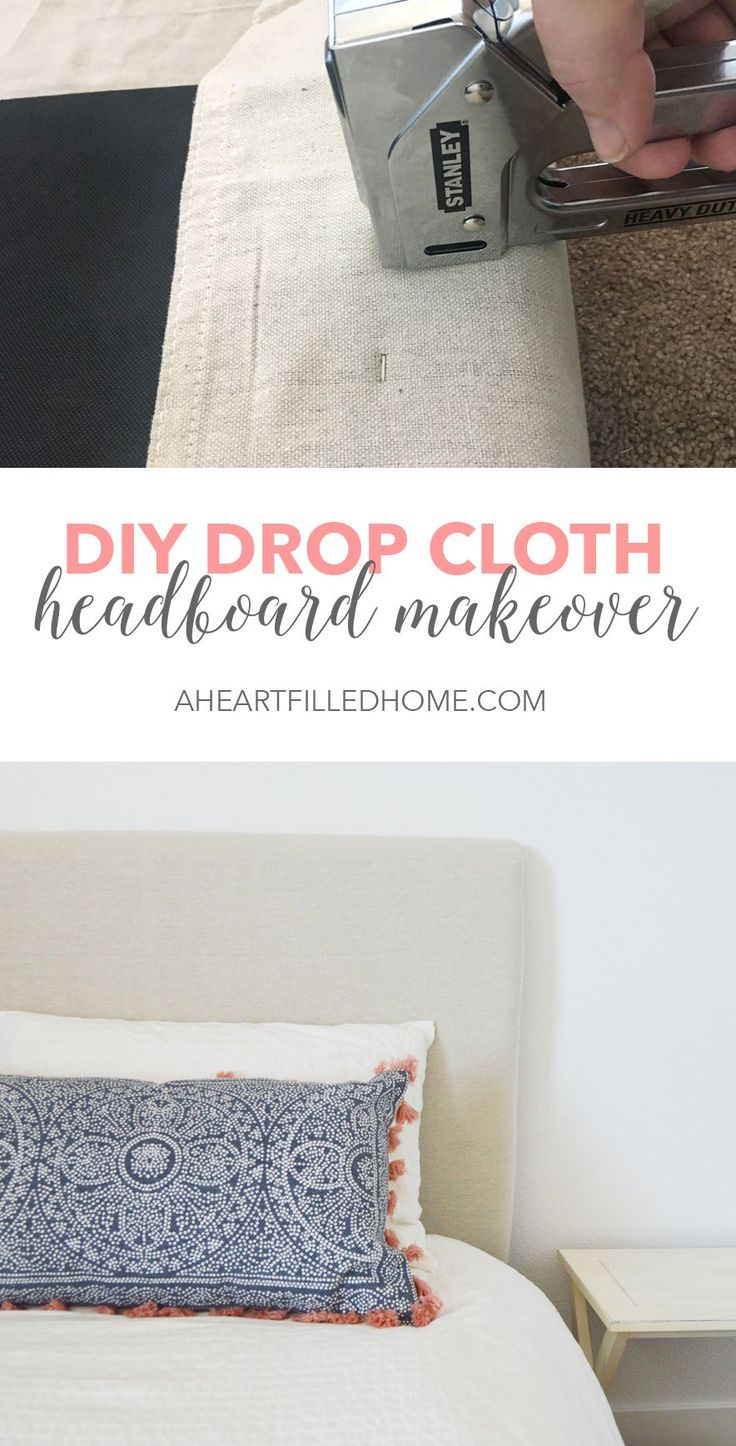 This is such a great way to makeover a headboard, just by using a drop cloth! Fi...