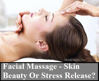 Facial Massage - Skin Beauty Or Stress Release?
