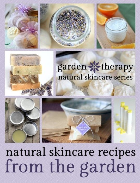 Garden Therapy Natural Skincare Series - recipes inspired by the garden - there ...
