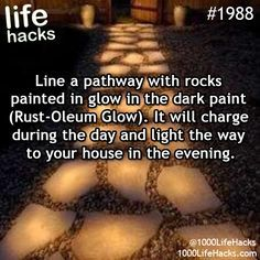 #1988 - Line a pathway with rocks painted in glow in the dark paint (Rust-Oleum...