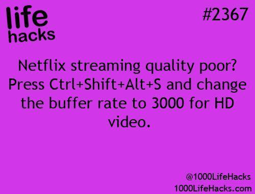 DIY Life Hacks & Crafts : Netflix streaming quality poor press Ctrl + shift + al...