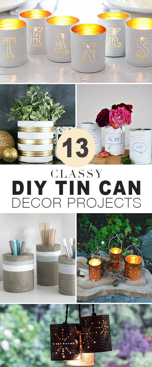 13 Classy DIY Tin Can Projects • Easy DIY tin can projects that look classy, n...