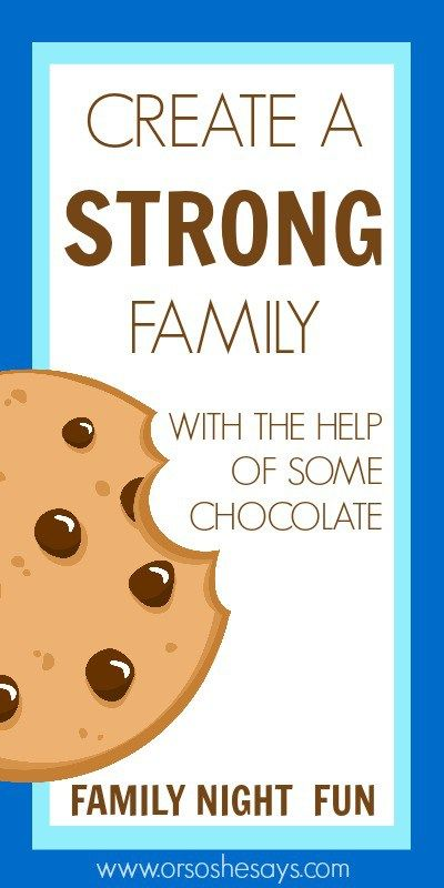 A fun Family Night on how to create a strong family...with the help of some choc...