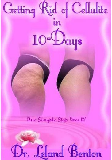 Getting Rid of Cellulite in 10-Days – Debunking the Myths About Cellulite! It ...