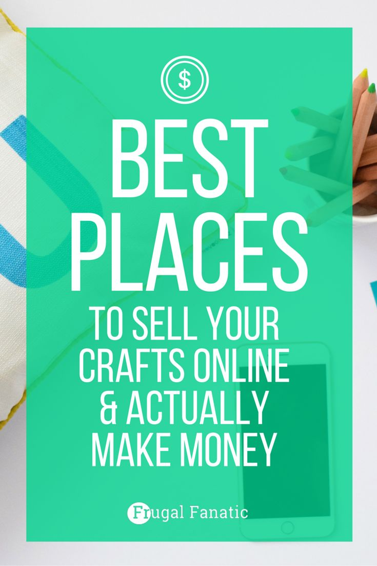 Diy Crafts Find Out The Best Places To Sell Your Crafts