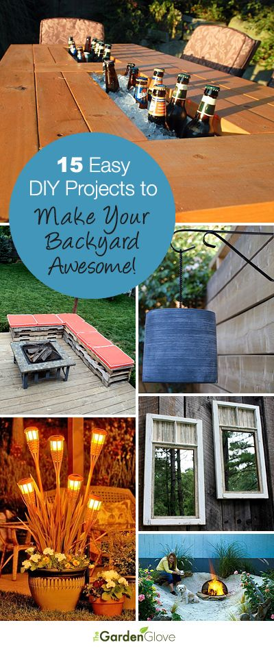 15 Easy DIY Projects to Make Your Backyard Awesome • A great roundup that has ...