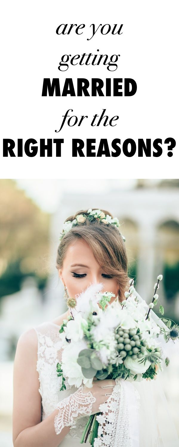 Are You Getting Married for the Right Reasons?