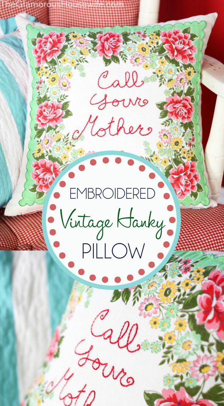 Creatively display a vintage hanky by turning it into an embroidered throw pillo...