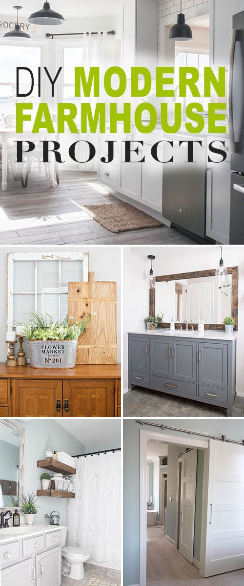 DIY Modern Farmhouse Projects! • Lots of tips, ideas and tutorials on how to a...