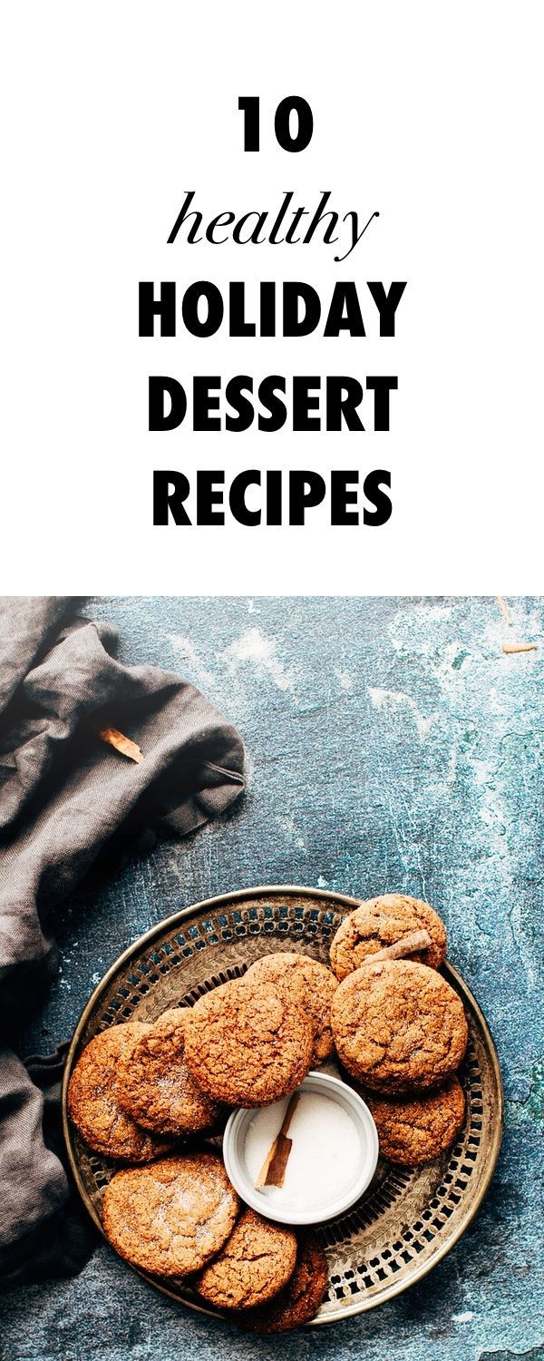Spread Holiday Cheer With These 10 Delicious and Healthy Holiday Dessert Recipes...