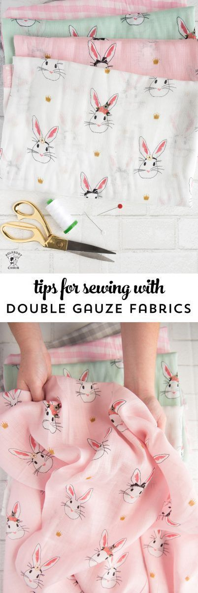 Tips for sewing with double gauze fabrics and double gauze fabric project ideas ...