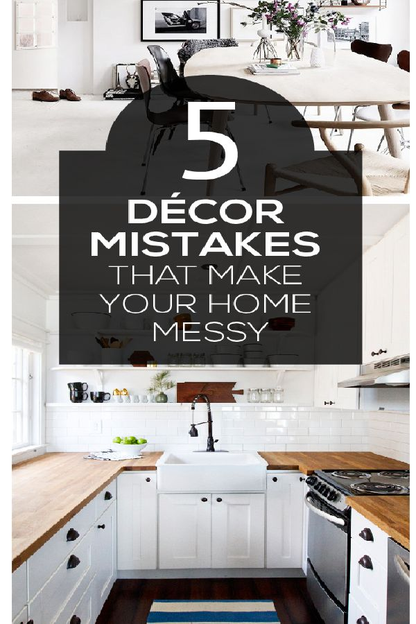 5 Decor mistakes that actually make your home look messier!