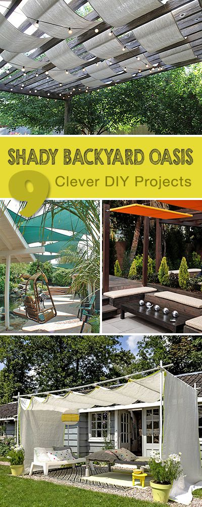 9 Clever DIY Ways for a Shady Backyard Oasis • Ideas, tutorials and some creat...