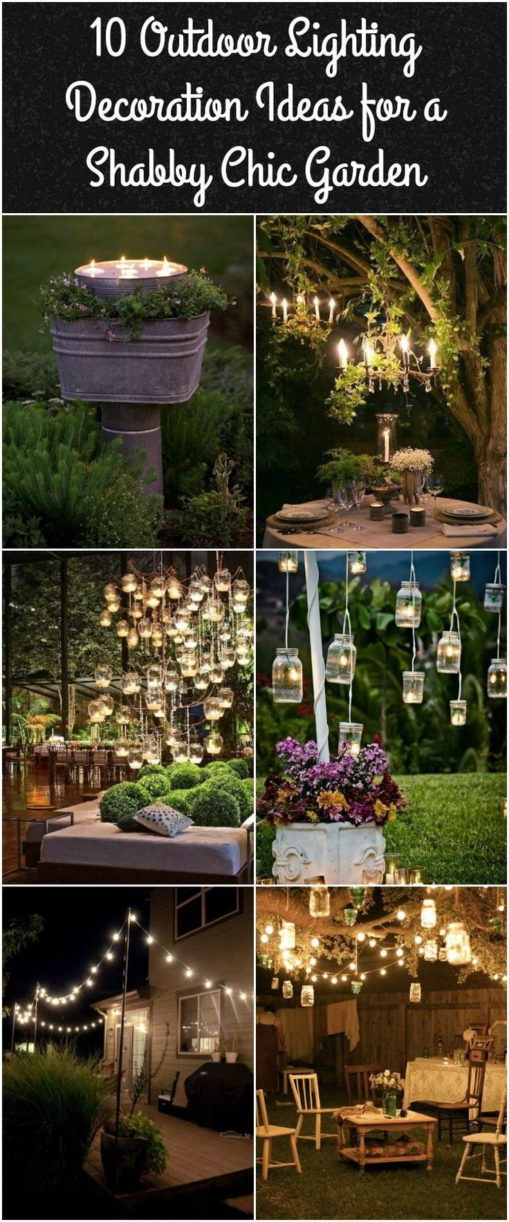 10 Outdoor Lighting Decoration Ideas for a Shabby Chic Garden. #6 is Lovely Outd...