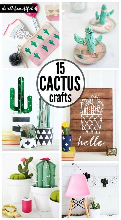 Easy DIY Cactus Crafts - Fun, Trendy, and Stylish Cacti DIYs and crafts for all ...