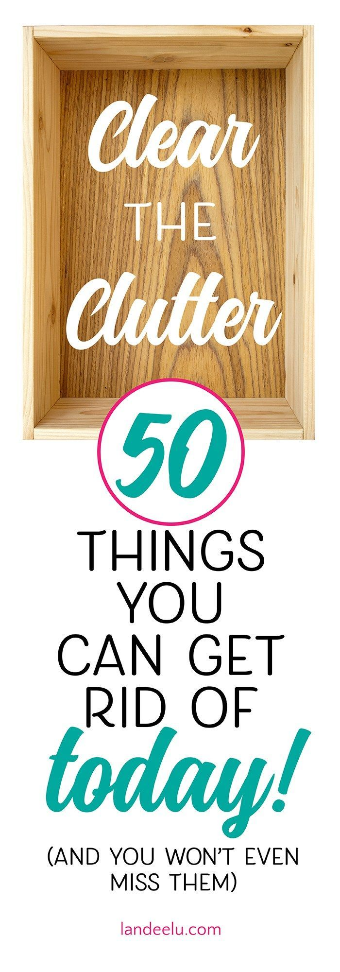 Time to declutter and create some space! 50 things to get rid of today and get y...