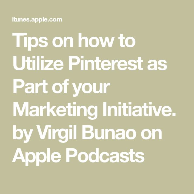 Tips on how to Utilize Pinterest as Part of your Marketing Initiative. by Virgil...