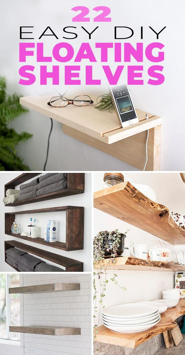 22 Easy DIY Floating Shelves! • Awesome & easy projects with simple tutorials ...