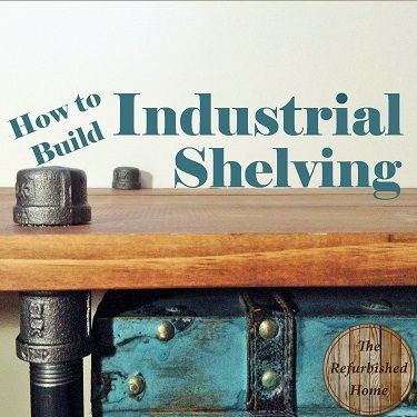 DIY Industrial Shelving- How to Build a Freestanding Industrial Shelf from The R...