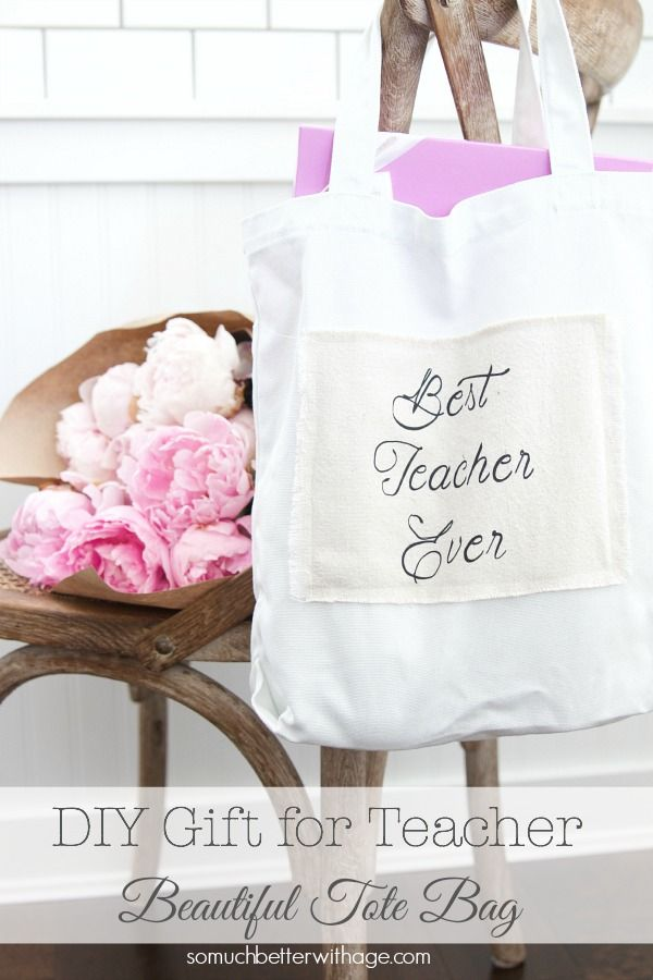 DIY Teacher Gift - Best Teacher Ever Tote   So Much Better With Age