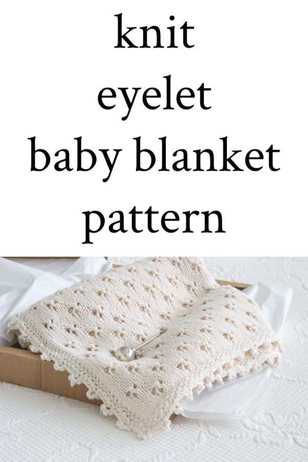 Diy Crafts Pattern And Videos For A Knit Baby Blanket Using Eyelet
