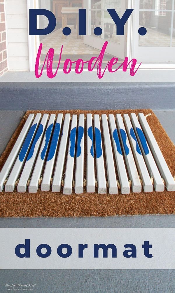 A sturdy, wooden front door mat. This DIY welcome mat will cost less than most y...