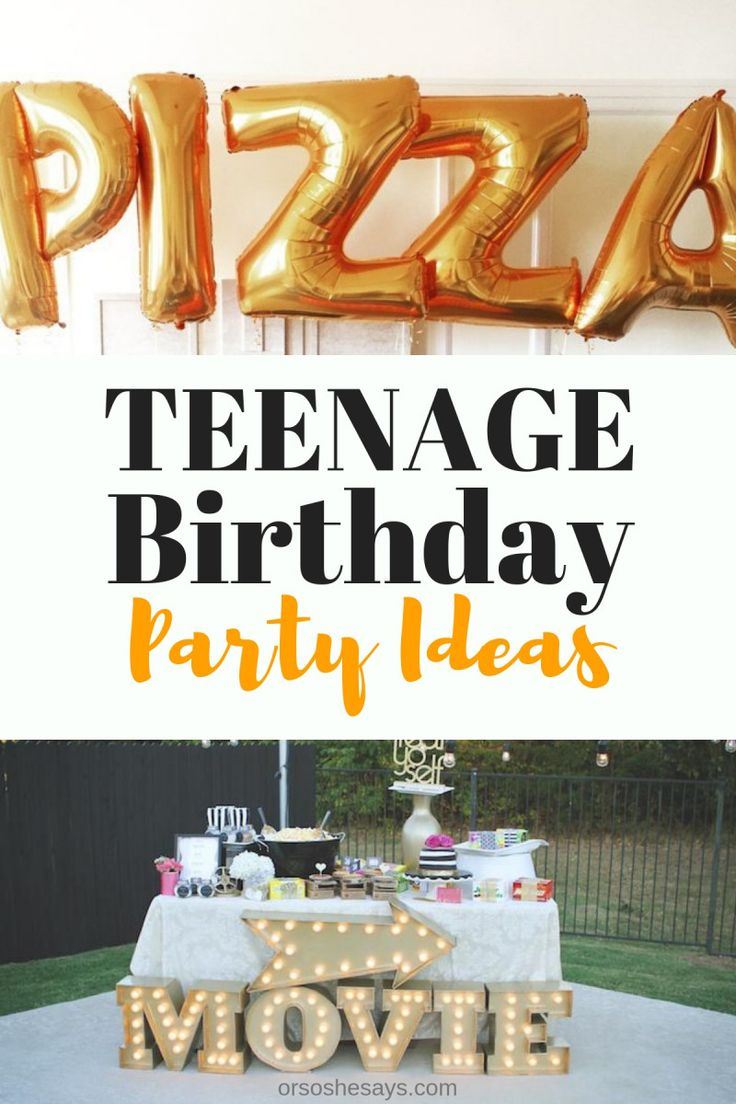 16 Teenage Birthday Party Ideas Thatll Make You The Coolest Parent On Block
