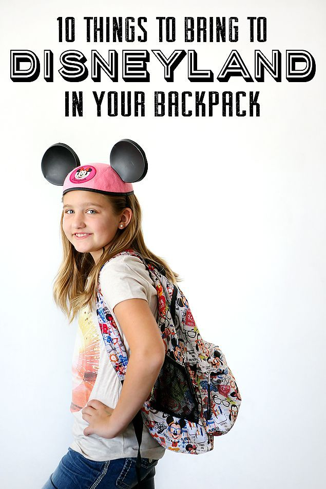 10 Things to Bring to Disneyland in Your Backpack | These things will help make ...