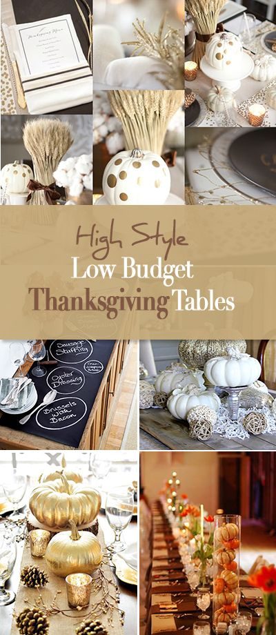 High Style, Low Budget Thanksgiving Tables • You can style a luxe looking Than...