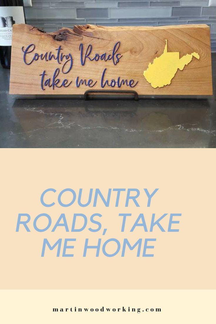 Country Roads, Take Me Home    Show your West Virginia pride with this 6