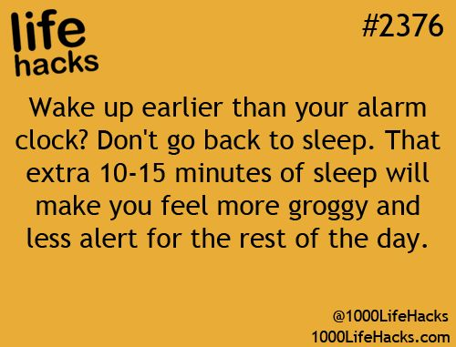 Um don't you have to have an alarm clock to even wake up earlier!