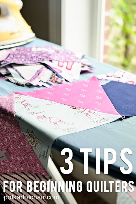 3 Tips for Beginning Quilters on polkadotchair.com #beginningquilter #quilting
