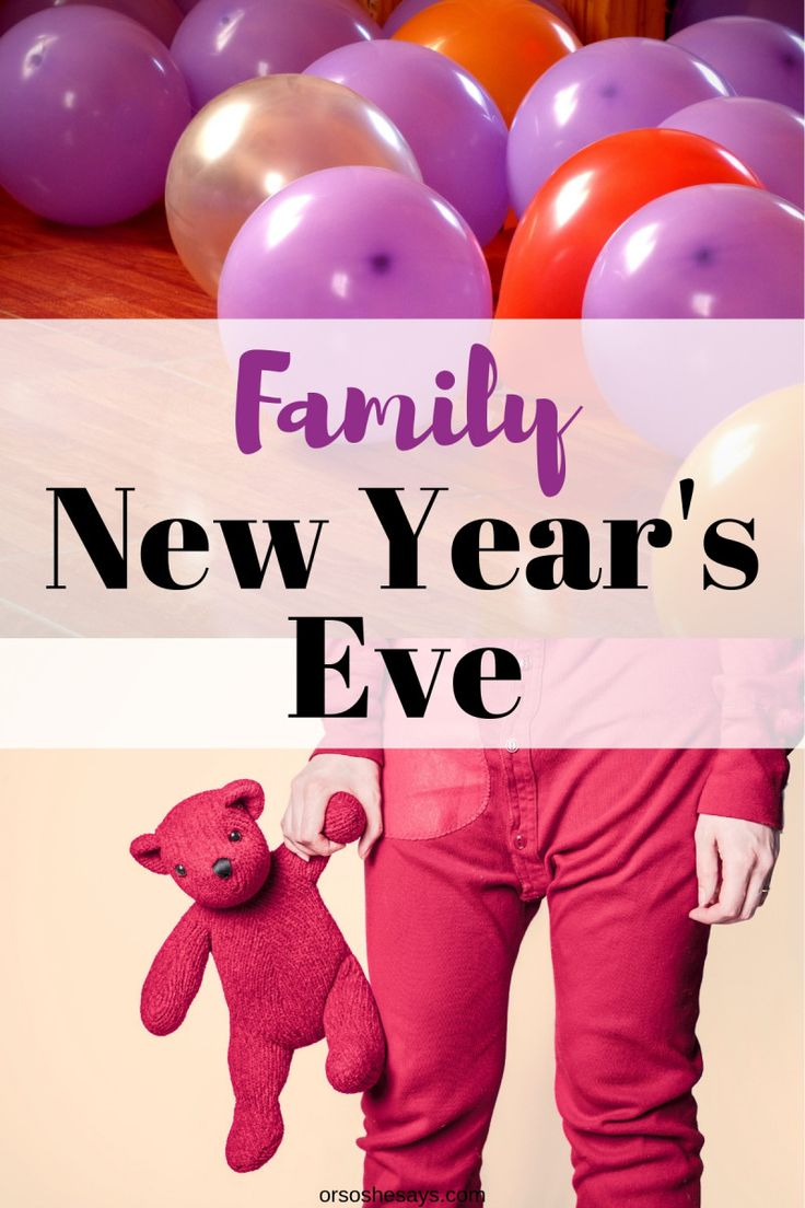 Celebrating New Year's Eve as a family on www.orsoshesays.com #newyearseve #newy...