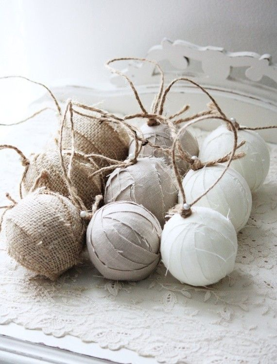 Fabric covered ornaments.