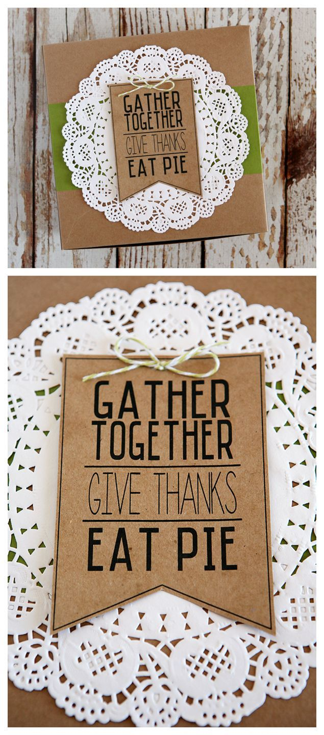 Gather Together, Give Thanks, Eat Pie - free printable tag. Attach it to a pie y...
