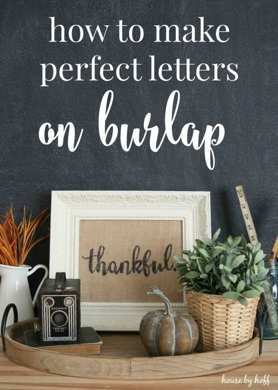 How to Make Perfect Letters on Burlap {Back to Basics} - House by Hoff