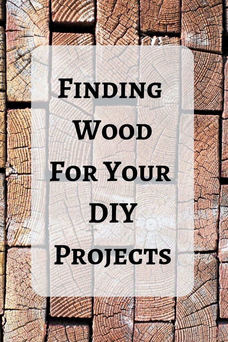 Finding Wood For Your DIY Projects