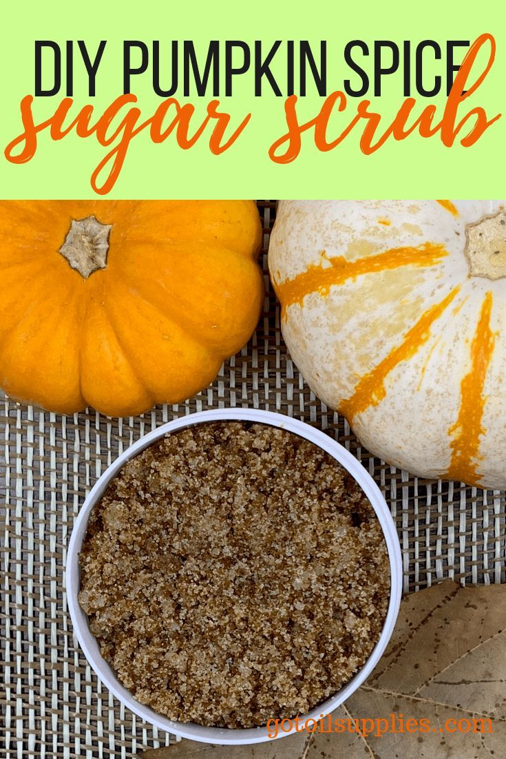 DIY Pumpkin Spice Hand Sugar Scrub With Essential Oils Cinnamon, Clove, Orange, ...