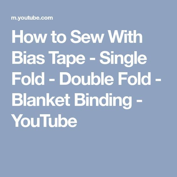 How to Sew With Bias Tape - Single Fold - Double Fold - Blanket Binding - YouTub...