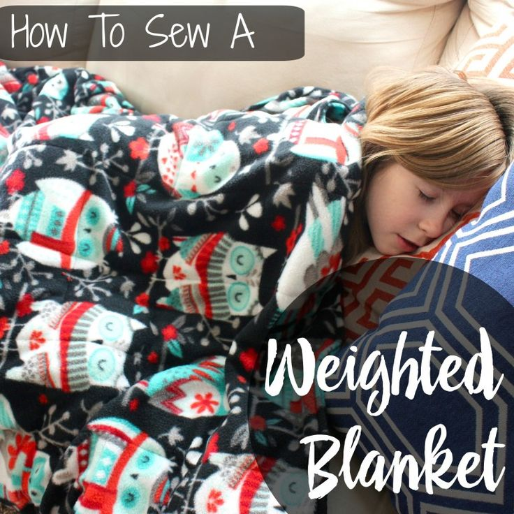 Learn to sew a weighted blanket! May be beneficial for those with autism, anxiet...