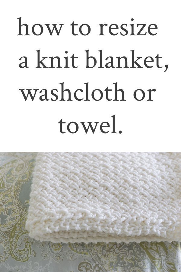 Instructions showing calculations how to resize a knit blanket, washcloth or tow...