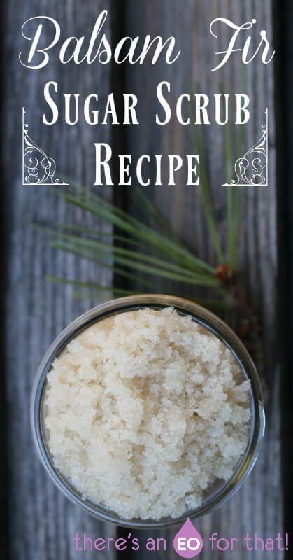Balsam Fir Sugar Scrub Recipe - Learn how to make an uplifting, stimulating, and...