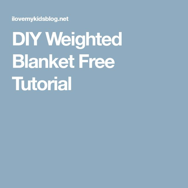 DIY Weighted Blanket Free Tutorial