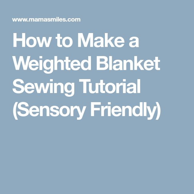 How to Make a Weighted Blanket Sewing Tutorial (Sensory Friendly)
