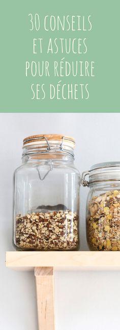 Zéro déchet : 30 conseils et astuces pour consommer mieux et réduire ses déc...
